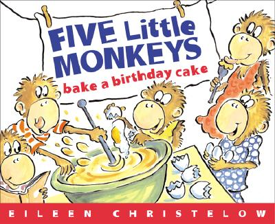 Five Little Monkeys Bake A Birthday Cake By Christelow, Eileen/ Christelow, Eileen (ILT)