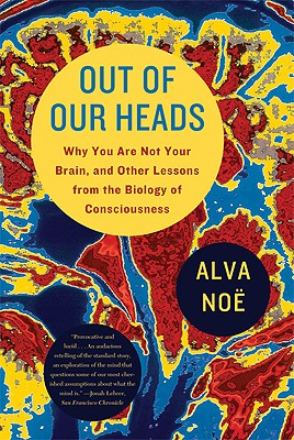 Out of Our Heads By Noe, Alva