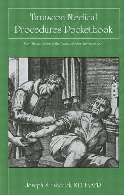 Tarascon Medical Procedures Pocketbook By Esherick, Joseph S., M.D.