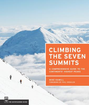 Climbing the Seven Summits By Hamill, Mike